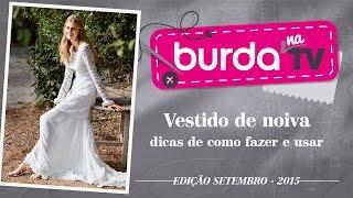 burda na TV 58 | Vida com Arte | Vestido de noiva