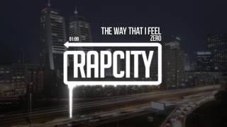 Zero - The Way That I Feel (Prod. Stacks Beatsz)