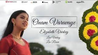 ഓണം വരവായി (Onam Varavaye)   Music Video   Elizabeth Varkey   Original Malayalam Onam Song