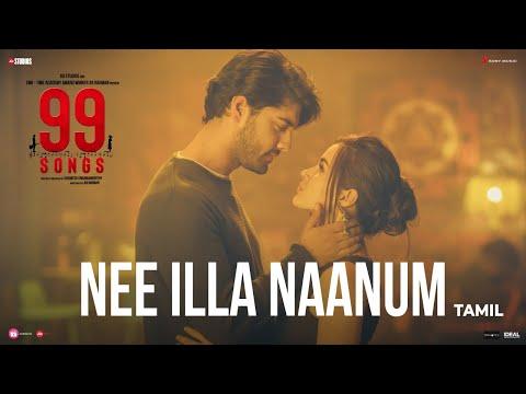 99 Songs - Nee Illa Naanum Video (Tamil) | A.R. Rahman | Ehan Bhat | Edilsy Vargas | Lisa Ray