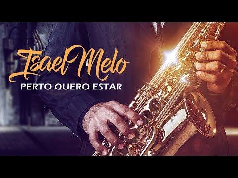Perto quero estar( Isael Melo Sax Cover)