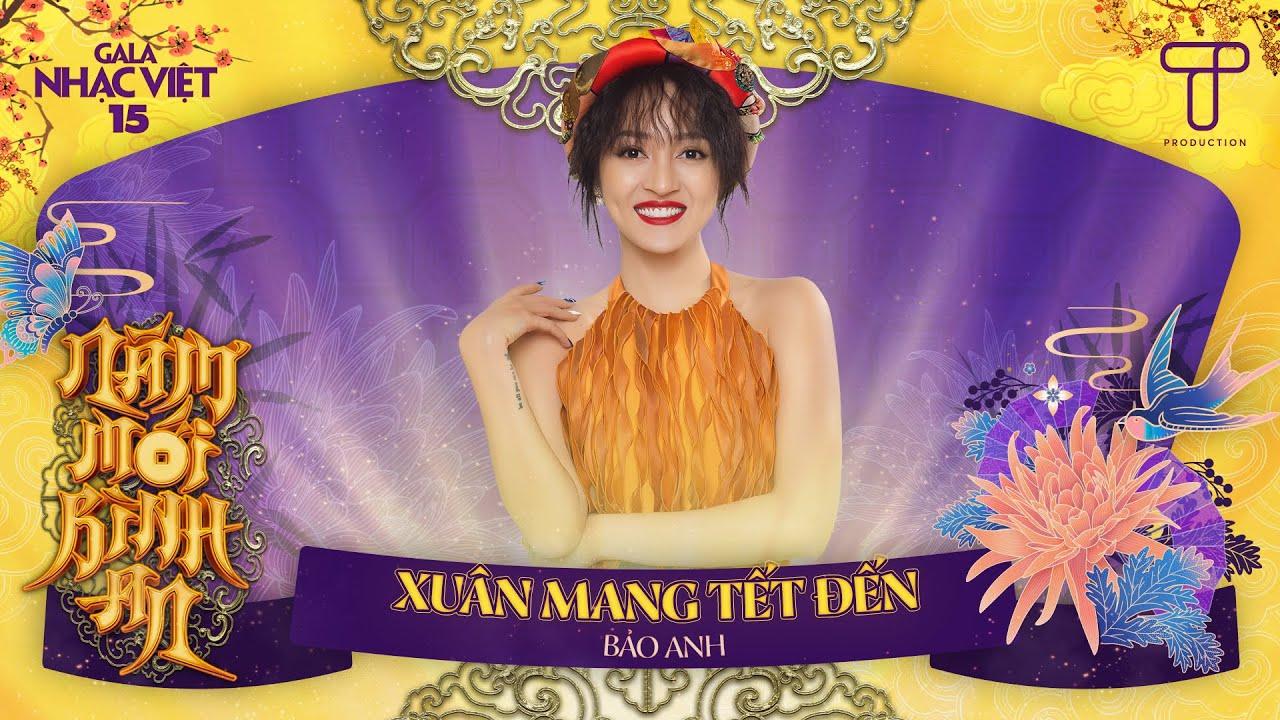 HIT TẾT 2021 | Xuân Mang Tết Đến - Bảo Anh | Gala Nhạc Việt 15 (Official)