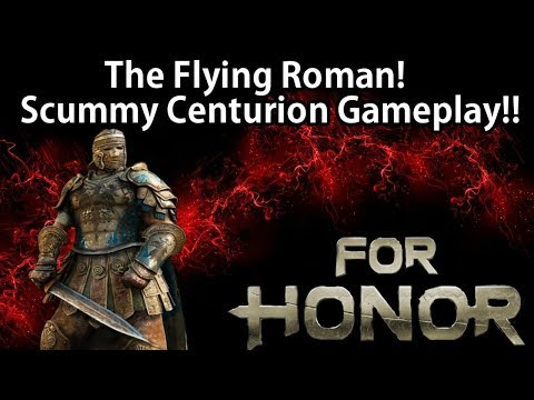 For Honor  - The Flying Roman!! Scummy Centurion Gameplay!