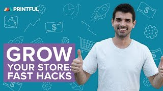 10 Fast Hacks to Grow Your Ecommerce Print-on-Demand Store