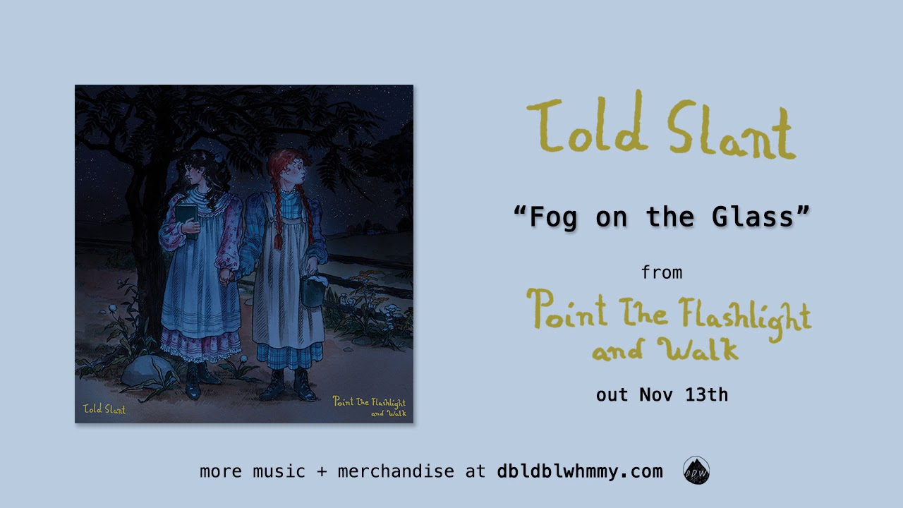 Told Slant - Fog on the Glass (Official Audio)