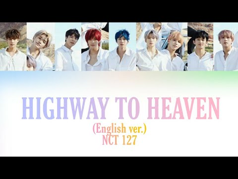 NCT 127 'Highway To Heaven' English Ver. (color-coded Lyrics)