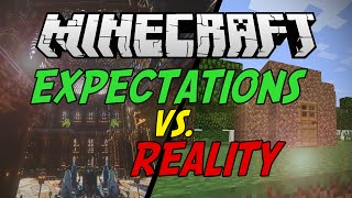 Minecraft - Expectations vs. Reality (Machinima)