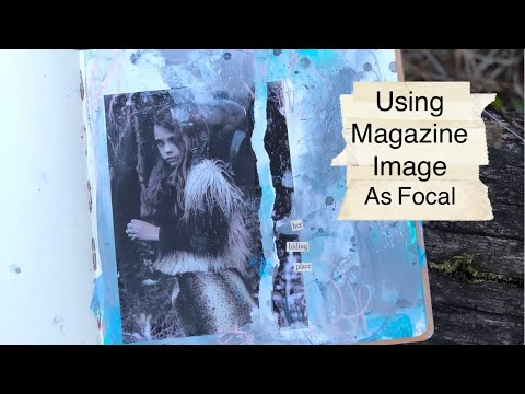 Use Magazine Image as Focal for Art Journal Page