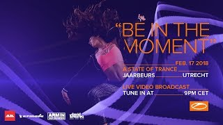 A State Of Trance 850, Jaarbeurs Utrecht – Be In The Moment [#ASOT850]