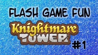 Flash Game Fun - Knightmare Tower Part 1