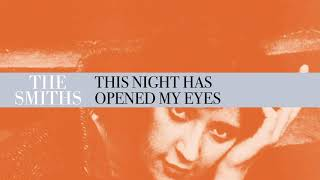 The Smiths - This Night Has Opened My Eyes