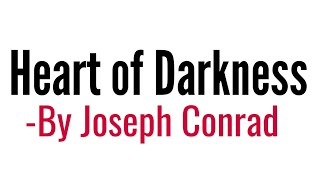 Heart of Darkness by Joseph Conrad in Hindi summary Explanation and full analysis