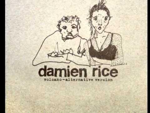 Damien Rice - Volcano (Alternative Version)