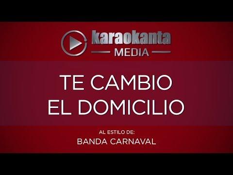 Karaokanta - Banda Carnaval - Te cambio el domicilio