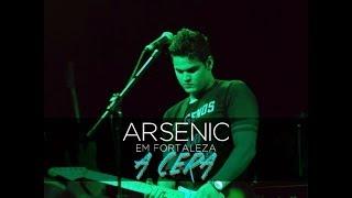 Arsenic - A Cera(O Surto) (Arsenic Em Fortaleza)