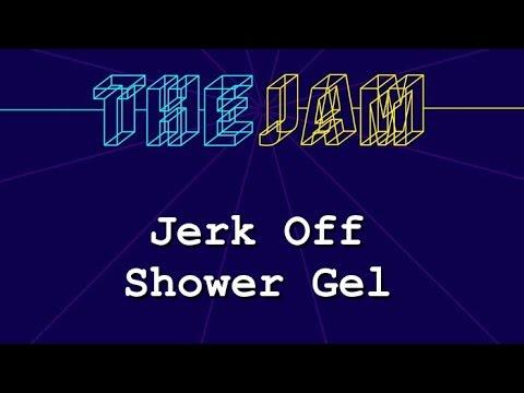 #TheJam E4: Jerkoff Shower Gel