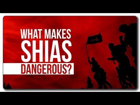 Why Shia Muslims are Dangerous?