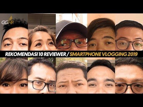 Rekomendasi 10 Reviewer, Smartphone untuk Vlogging di Tahun 2019!