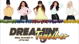 FLOWER (Reina) ft. Little Mix - Dreamin' Together (Color Coded Lyrics)