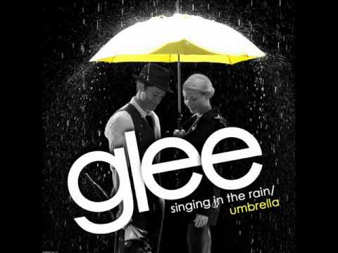 Glee - Singing in the rain / Umbrella  (HIGH QUALITY)