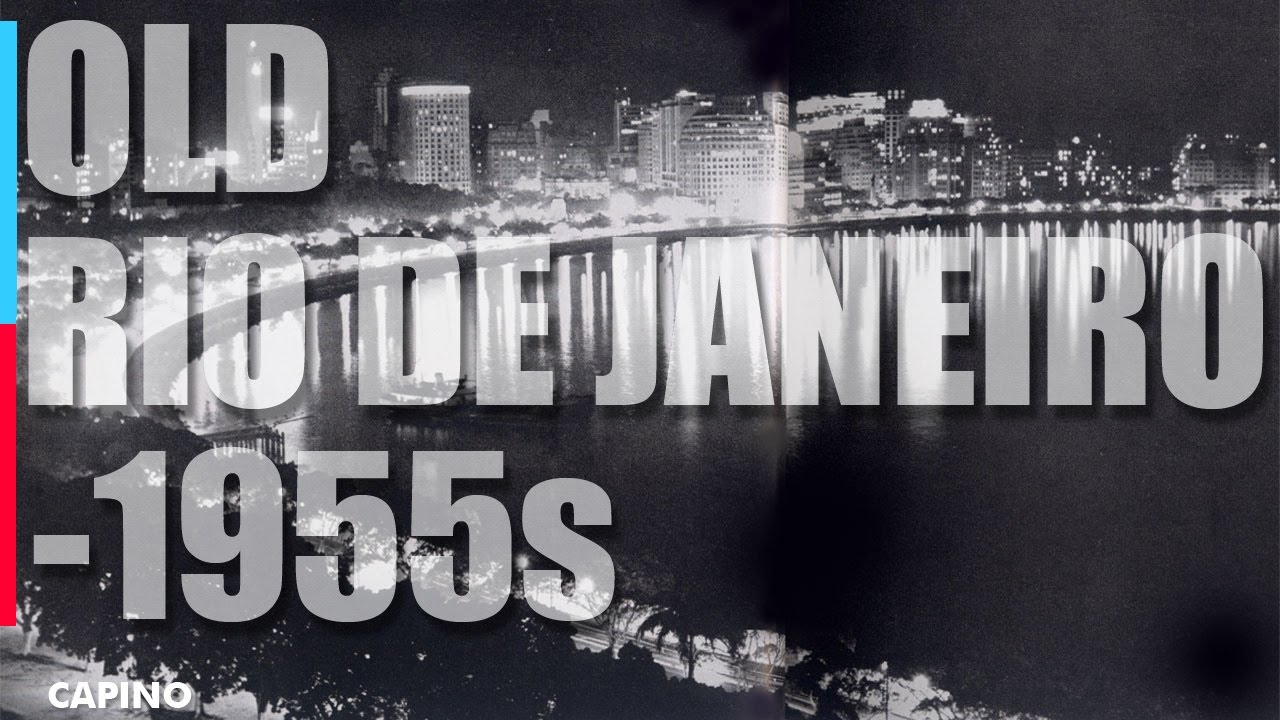 old rio de janeiro 1955s 1955年頃のリオデジャネイロ youtube
