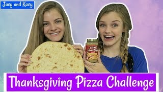 Thanksgiving Pizza Challenge ~ Jacy and Kacy