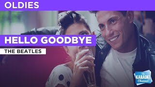 Hello Goodbye : The Beatles   Karaoke with Lyrics
