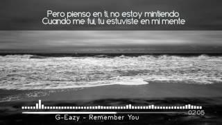 G-Eazy - Remember You (ft. Blackbear) | Sub. Español
