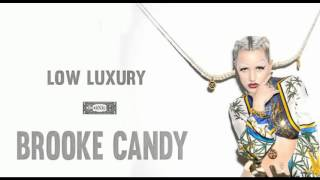 Baixar Brooke Candy  -  Low Luxury feat Closet Boy