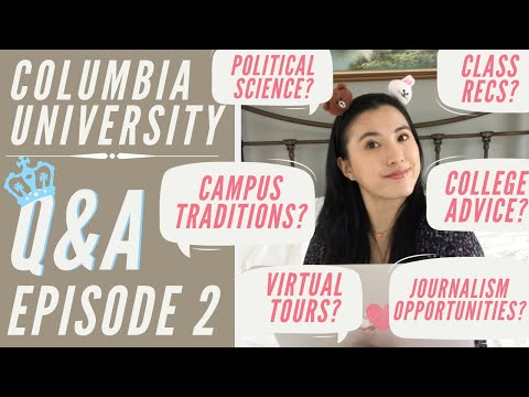 Must-take Classes, Campus Life, & NYC Opportunities   Columbia Q&A Ep. 2