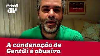 A condenação de Danilo Gentili é abusiva | #CarlosAndreazza