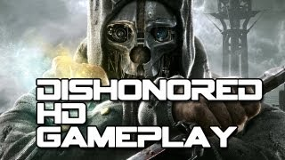 Dishonored PC Gameplay 1080p With Commentary!