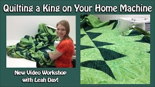 Quilting A King On Your Home Machine - New Workshop With Leah Day!