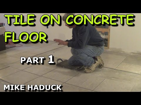 How I Lay Tile On A Concrete Floor Part 1 Of 2 Mike Haduck Youtube
