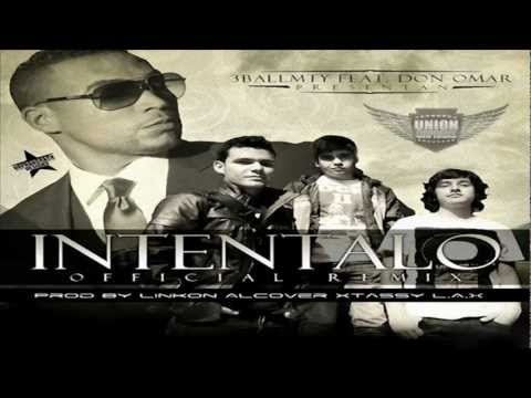 Intentalo (Remix) - Don Omar Ft. 3BallMty, El Bebeto, América Sierra (Original) ...