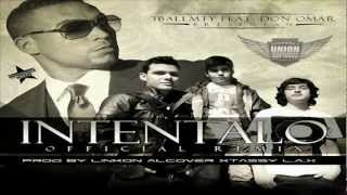 Intentalo (Remix) - Don Omar Ft. 3BallMty, El Bebeto, América Sierra (Original) / LIKE