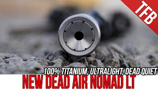 Download Dead Air Nomad-LT: Pure Titanium Silence + Xeno Mounting System #GunFest2021