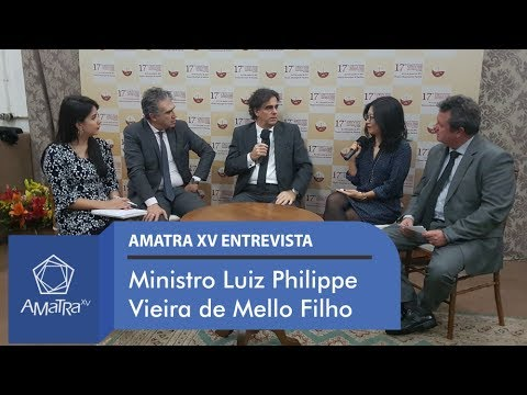 AMATRA XV entrevista o Ministro do TST Luiz Philippe Vieira de Mello Filho
