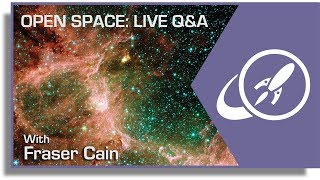 Open Space: Live QA with Fraser Cain for June 18, 2018