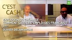 C'EST CASH ! - Explosion du chômage : comment sauver l'emploi des Français ?