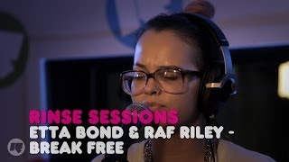 Etta Bond & Raf Riley - Break Free — Rinse Sessions