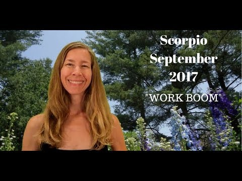 Scorpio September 2017 Astrology/Horoscope ~ WORK BOOM