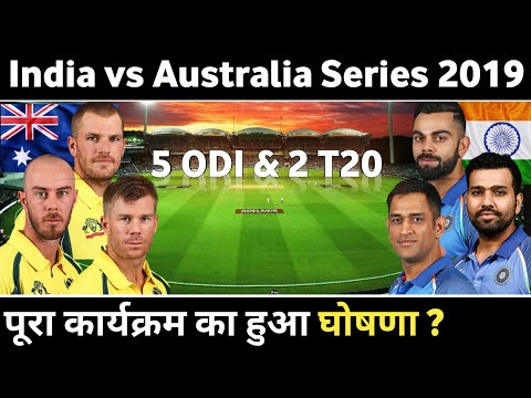 India Vs Australia T20 And ODI Series 2019 Schedule, Time Table, Live Streaming All Details