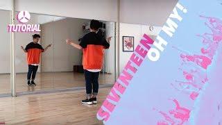 [TUTORIAL] SEVENTEEN(세븐틴) - Oh My! (어쩌나) | Dance Tutorial by 2KSQUAD