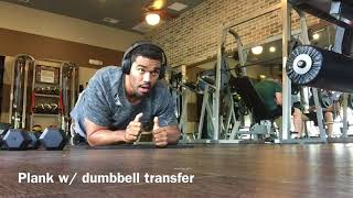 Plank with dumbbell transfer