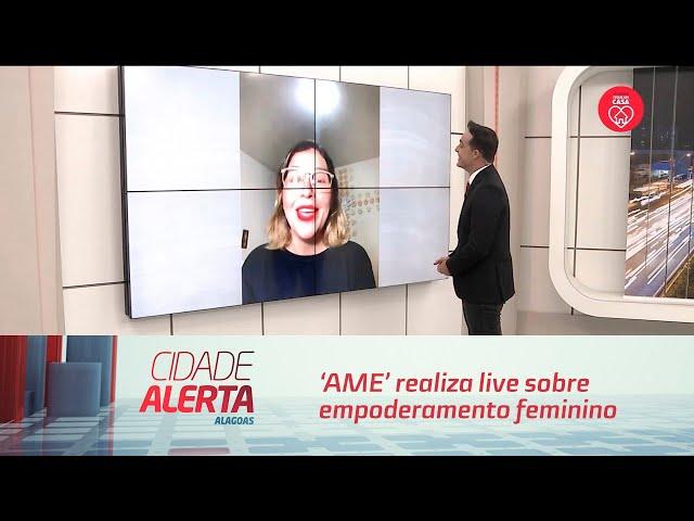 'AME' realiza live sobre empoderamento feminino e combate a violência