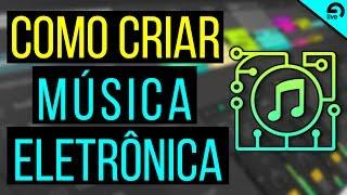 Como Criar Musica Eletrônica do Zero - Ableton Live Tutorial Português