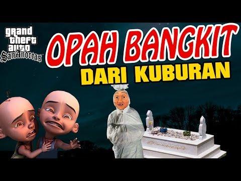 download Opah Bangkit dari Kuburan , Upin ipin kaget GTA Lucu