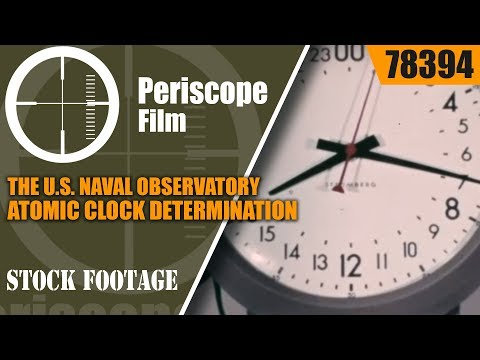 THE U.S. NAVAL OBSERVATORY  ATOMIC CLOCK  DETERMINATION OF TIME & LOCATION 78394