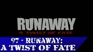 97 - Runaway: A Twist of Fate